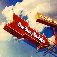 Crossroads : The Simple Life : 00  1 CD