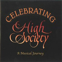 High Society : Celebrating High Society - A Musical Journey : 00  2 CDs