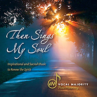 Vocal Majority : Then Sings My Soul :