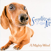 A Mighty Wind : Something in the Air : 00  1 CD