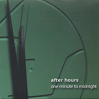 After Hours : One Minute to Midnight : 00  1 CD