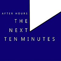 After Hours : The Next Ten Minutes : 00  1 CD