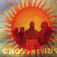 Crossroads : That Lucky Old Sun : 00  1 CD
