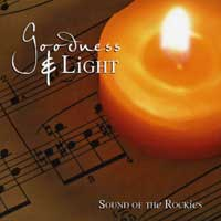 Sound Of The Rockies : Goodness & Light : 00  1 CD : Darin Drown