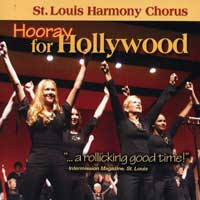 St. Louis Harmony Chorus : Hooray for Hollywood : 00  1 CD : Sandi Wright :