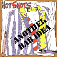 Hot Shots : Another Bad Idea : 00  1 CD :