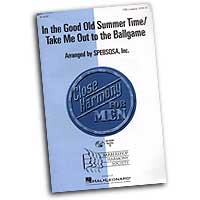 Close Harmony For Men : In The Good Old Summer Time / Take Me Out to the Ballgame - 4 Charts and Parts CD : TTBB : Sheet Music & Parts CD : 884088063092 : 08745387