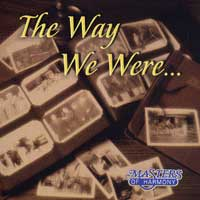 Masters Of Harmony : The Way We Were : 00  1 CD : Mark Hale :