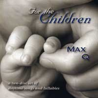 Max Q : For The Children : 00  2 CDs