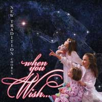 New Tradition Chorus : When You Wish : 00  1 CD : Jay Giallombardo