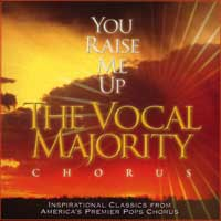 Vocal Majority : You Raise Me Up : 00  1 CD : Jim Clancy : VM23000