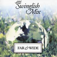 Swinglish Mix : Far and Wide : 00  1 CD :