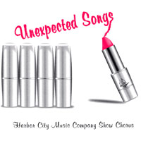 Harbor City Music Company Show Chorus : Unexpected Songs : 00  1 CD : Michael Gellert :