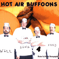Hot Air Buffoons : Will Sing 4 Food : 00  1 CD
