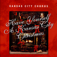 Kansas City Chorus : Have Yourself a Kansas City Christmas : 00  1 CD