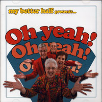 My Better Half : Oh Yeah! : 00  1 CD :