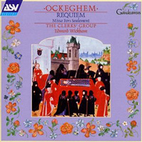 Clerks' Group : Ockeghem Requiem : 00  1 CD : Edward Wickham : Johannes Ockeghem : GAU 168