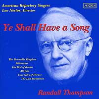 American Repertory Singers : Ye Shall Have Song - Music of Randall Thompson : 00  1 CD : Leo Nestor : Randall Thompson : 103