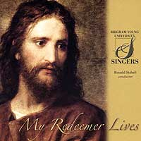 BYU Singers : My Redeemer Lives : 00  1 CD : Ronald Staheli :  : JCO58