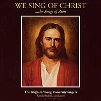 BYU Singers : We Sing Of Christ : 00  1 CD : Ronald Staheli :  : JCO13