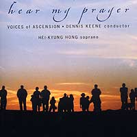 Voices of Ascension : Hear My Prayer : 00  1 CD : Dennis Keene :  : 3300