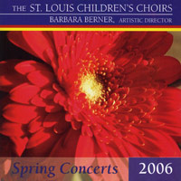 St. Louis Children's Choir : Spring Concerts 2006 : 00  1 CD : Barbara Berner :