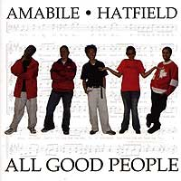 Amabile Youth Singers : Hatfield - All Good People : 00  1 CD : Stephen Hatfield : Stephen Hatfield