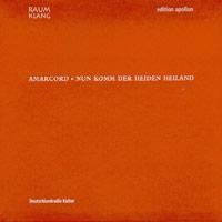 Ensemble Amarcord : Nun Komm Der Heiden Heiland : 00  1 CD :  : 10205