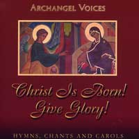"Archangel Voices : <span style=""color:red;"">Christ is Born</span>. Give Glory! : 00  1 CD"