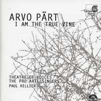 Theatre of Voices : Part - I Am The True Vine : 00  1 CD : Paul Hillier : Arvo Part : 907242