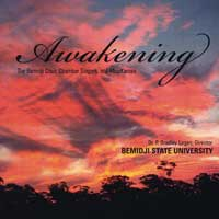 Bemidji Choir and Chamber Singers : Awakening : 00  1 CD : P. Bradley Logan :