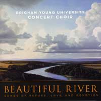 BYU Concert Choir : Beautiful River : 00  1 CD : Rosalind Hall :