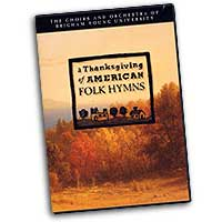 Choirs of Brigham Young University : A Thanksgiving of American Folk Hymns : DVD :  : 4931822