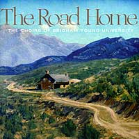 Choirs of Brigham Young University : The Road Home : 00  1 CD