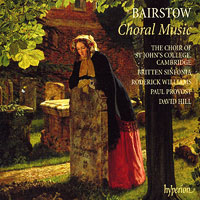 St John's College Choir, Cambridge : Bairstow - Choral Music : 00  1 CD : David Hill : Edward Bairstow : 67497
