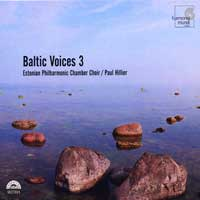 Estonian Philharmonic Chamber Choir : Baltic Voices 3 : 00  1 CD : Paul Hillier :  : 907391
