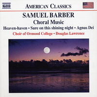 Choir of Ormond College : Barber: Choral Music : 00  1 CD : Samuel Barber : 8.559053
