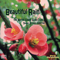 Notre Dame Glee Club : Beautiful Rain : 00  1 CD : Daniel Stowe :  : 7216