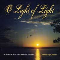 Bemidji Choir and Chamber Singers : O Light of Light : 00  1 CD : P. Bradley Logan :