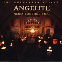 Bulgarian Voices - Angelite : Mercy For The Living : 00  1 CD : 4220