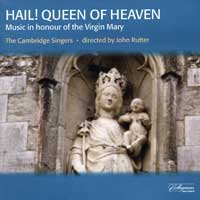 Cambridge Singers : Hail Queen Of Heaven : 00  1 CD : John Rutter :  : 508