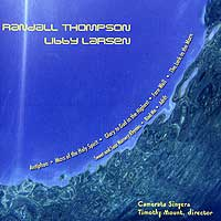 Camerata Singers : Works of Randall Thompson and Libby Larsen : 00  1 CD : Timothy Mount : Randall Thompson Libby Larsen : 7560