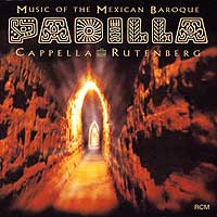 Los Angeles Chamber Singers : Padilla - Music of the Mexican Baroque : 00  1 CD : Peter Rutenberg : 19901