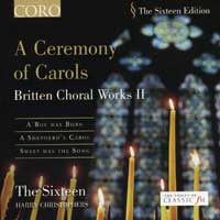 Sixteen : A Ceremony of Carols : 00  1 CD : Harry Christophers : 16034