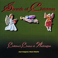 Children's Chorus of Washington : Sounds Of Christmas : 00  1 CD : Joan Gregoryk