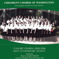 Children's Chorus of Washington : 2005 - 2006 10th Anniversary Season : 00  1 CD : Joan Gregoryk :