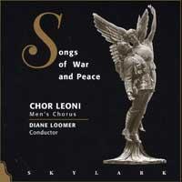 Chor Leoni : Songs of War & Peace : 00  1 CD : Diane Loomer :  : 9501