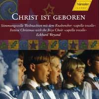 Knabenchor Capella Vocalis : Christ ist Geboren : 00  1 CD : Eckhard Weyand :  : 98433