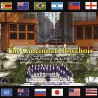 Cincinnati Boychoir : Music From Seven Continents Vol 2 : 00  1 CD : Randall N. Wolfe