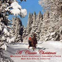 Michigan State Children's Choir : A Classic Christmas : 00  1 CD : Mary Alice Stollak
